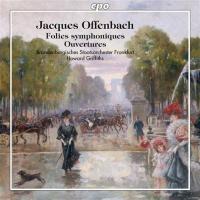 Folies symphoniques, Ouvertures / Jacques Offenbach | Offenbach, Jacques (1819-1880)
