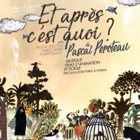 Et après, c'est quoi ? / Pascal Peroteau, comp. & chant | Pascal Peroteau