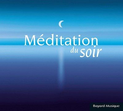 Méditation du soir Maurice Ravel, Isaac Albéniz, Jean Sebastien Bach... [et al.], comp.