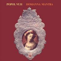 Hosianna mantra | Popol Vuh