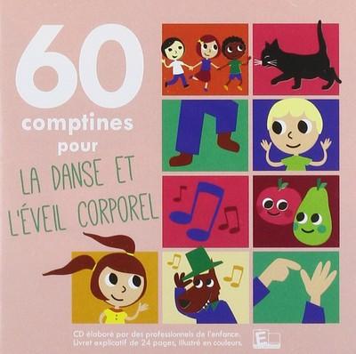 60 comptines pour la danse et l'éveil corporel Anonyme, comp. & chant