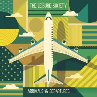 ARRIVALS & DEPARTURES | Leisure Society (The)