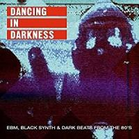 Dancing in darkness : EBM, black synth & dark beats from the 80s | Throbbing Gristle