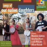 Songs of our native daughters |