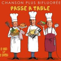 Passe à table | Chanson Plus Bifluorée