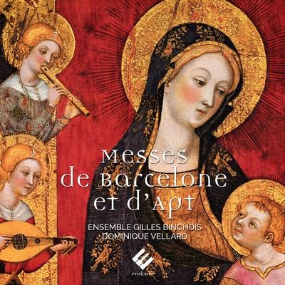 Messes de Barcelone et d'Apt Anonyme, comp. Ensemble Gilles Binchois, ens. voc. Dominique Vellard, dir.