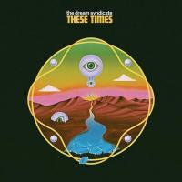 These times / Dream Syndicate (The) |