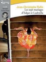 Les sept mariages d'Edgar et Ludmilla / Jean-Christophe Rufin | Rufin, Jean-Christophe (1952-....). Auteur