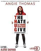 T hate U give : la haine qu'on donne / Angie Thomas, textes | Thomas, Angie. Auteur. Textes