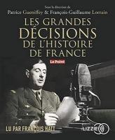 Les Grandes décisions de l'histoire de France [enregistrement sonore]