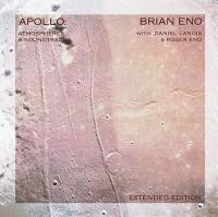 Apollo : atmospheres & soundtracks, extended edition / Brian Eno, comp. & synth. | Eno, Brian (1948-....). Compositeur. Synthétiseur