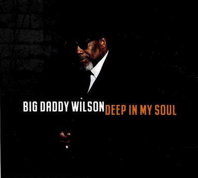 Deep in my soul Big Daddy Wilson, chant