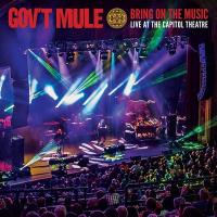 Bring on the music : live at the Capitol Theatre | Gov't Mule. Musicien