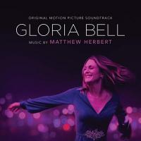 Gloria Bell : bande originale du film de Sebastian Lelio | Matthew Herbert (1972-.... ). Compositeur