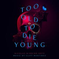 Too old to die young : bande originale du film de Nicolas Winding Refn | Cliff Martinez (1954-....). Compositeur
