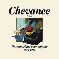 CHEVANCE : outremusique pour enfants 1974-1985 | Anne et Gilles