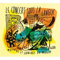Concert sous la langue (Le) : musique et langues du monde | Concert Sous La Langue (Le). Musicien