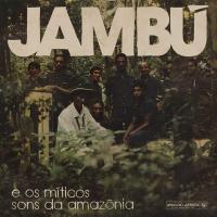 JAMBU : e os miticos sons da amazonia |
