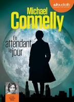 En attendant le jour | Michael Connelly (1956-....). Auteur