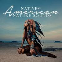 Native american nature sounds / Rhaban Ali Shai, Lakota Natives and Ambros the fluteman |