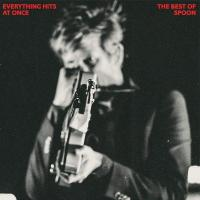 Everything hits at once : the best of Spoon | Spoon. Musicien