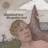 Shepherd in a sheepskin vest | Bill Callahan