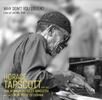 Why don't you listen ? / Horace Tapscott, p. | Tapscott, Horace. Interprète