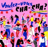 Voulez-vous cha-cha ? : French Cha-Cha 1960-1964 | Cassius Simon. Interprète