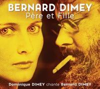 Père & fille : Dominique Dimey chante Bernard Dimey / Dominique Dimey & Bernard Dimey |