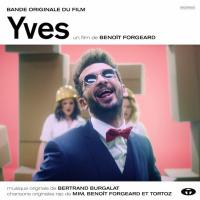 Yves : bande originale du film de Benoit Forgeard | Bertrand Burgalat (1963-....). Compositeur