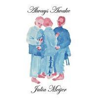 Always awake / Julia Meijer   Meijer, Julia