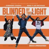 Blinded by the light (= Music of my life) : bande originale du film de Gurinder Chadha |