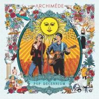 Pop decennium | Archimède. Musicien