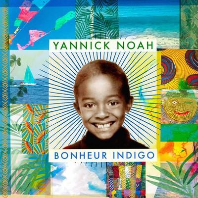 Bonheur indigo Yannick Noah, chant
