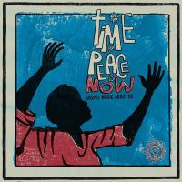 The time for peace is now : gospel music about us |