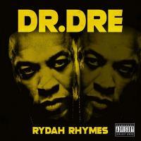 Rydah rhymes | Dr. Dre