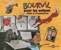 Bourvil pour les enfants d'hier et d'aujourd'hui / Bourvil, chant | Bourvil (1917-1970). Interprète