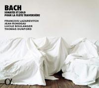 Sonates et solo pour la flûte traversière / Johann Sebastian Bach, François Lazarevitch, flûtes | Bach, Johann Sebastian (1685-1750). Comp.