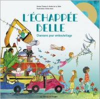 Echappée belle (L') : chansons pour embouteillage / Serena Fisseau | Serena Fisseau