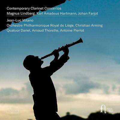 Contemporary clarinet concertos Magnus Lindberg, Johan Farjot, Karl Amadeus Hartmann, comp. Christian Arming, dir. Arnaud Thorette, alto Antoine Pierlot, vlc. Jean-Luc Votano, clar. Orchestre Philharmonique de Liège, Quatuor Danel, ens. instr.