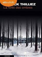 La forêt des ombres | Franck Thilliez (1973-....). Auteur
