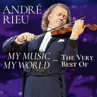 My music, my world : the very best of / André Rieu | Rieu, André (1949-....). Musicien. Violon