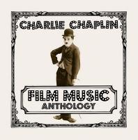 CHARLIE CHAPLIN : Film music anthology |