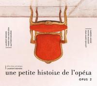 Une petite histoire de l'opéra : opus 2 / Laurent Dehors, saxo, clar., cornemuse, guimbarde, voix | Dehors, Laurent. Interprète