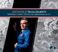 Sonates pour piano op. 13, 26, 27, 57 111 : [Pathétique, funèbre, clair de lune et appassionata, op. 111] | Ludwig van Beethoven (1770-1827). Compositeur