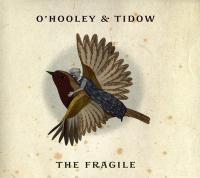 Fragile (The) / O'Hooley & Tidow   O'Hooley & Tidow