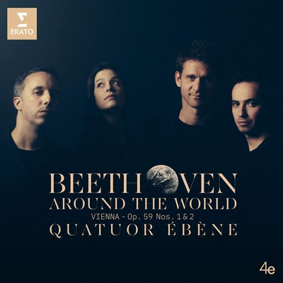 Beethoven around the world Ludwig van Beethoven, comp. Quatuor Ebène, ens. instr.