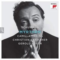 Myrthen, op. 25 / Robert Schumann, Camilla Tilling, soprano, Christian Gerhaher, baryton, Gerold Huber, piano |