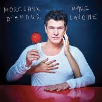 Morceaux d'amour | Lavoine, Marc (1962-....)