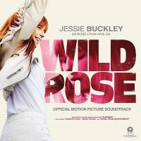 Wild Rose : official motion picture soundtrack / Jessie Buckley | Buckley, Jessie (1988-....). Chanteur